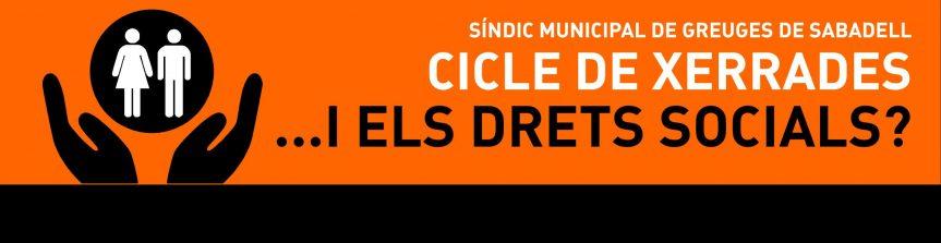 """El Síndic organitza el cicle de xerrades """"…I els Drets Socials?"""""""